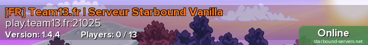 [FR]Team13.fr|Serveur Starbound Vanilla